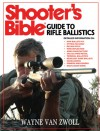 Shooter's Bible Guide to Rifle Ballistics - Wayne van Zwoll