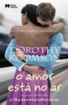 O Amor Está no Ar - Dorothy Koomson