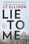 Lie to Me: A Fast-Paced Psychological Thriller - J.T. Ellison
