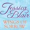 Wings of Sorrow - Jessica Blair, Anne Dover, Hachette Digital