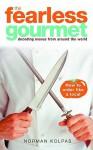 Fearless Gourmet: Decoding Menus From Around The World - Norman Kolpas