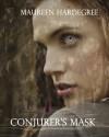 Conjurer's Mask - Maureen Hardegree