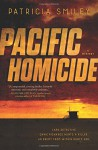 Pacific Homicide: A Mystery - Patricia Smiley