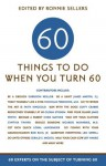 60 Things To Do When You Turn 60 - Ronnie Sellers