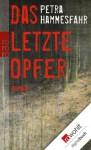 Das letzte Opfer (German Edition) - Petra Hammesfahr