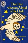 The Owl who was Afraid of the Dark - Jill Tomlinson, Joanne Cole