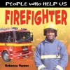People Who Help Us: Firefighter - Rebecca Hunter.
