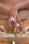 Fading Scars: My Queer Disability History - Corbett Joan OToole, Elizabeth Grace, Karen Nakamura