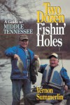 Two Dozen Fishin' Holes A guide to Middle Tennessee Fishing - Vernon Summerlin