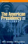 The American Presidency: Origins and Development - Sidney M. Milkis, Michael Nelson