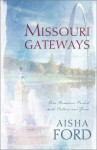 Missouri Gateways: Whole in One/Pride and Pumpernickel/The Wife Degree/Stacy's Wedding (Inspirational Romance Collection) - Aisha Ford