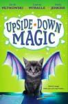 Upside-Down Magic - Sarah Mlynowski, Lauren Myracle, Emily Jenkins