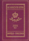 Almanach de Gotha I: 2004: I. Genealogies of the Sovereign Houses of Europe and South America, II. Genealogies of the Mediatized Princes and Prin - John Kennedy, John E. James