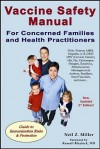 Vaccine Safety Manual for Concerned Families and Health Practitioners - Neil Miller