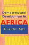 Democracy and Development in Africa - Claude Ake