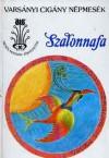 Szalonnafa (Varsányi cigány népmesék) - Anonymous Anonymous