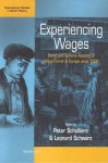 Experiencing Wages: Social and Cultural Aspects of Wage Forms in Europe Since 1500 (International Studies in Social History) - Leonard David Schwarz