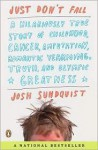 By Josh Sundquist Just Don't Fall: A Hilariously True Story of Childhood, Cancer, Amputation, Romantic Yearning, Truth - Josh Sundquist