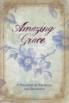 Amazing Grace: A Treasury of Promises and Blessings - Barbara Farmer