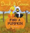 Duck & Goose, Find a Pumpkin - Tad Hills