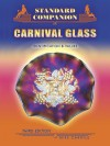 Standard Companion to Carnival Glass 3rd Edition - Mike Carwile
