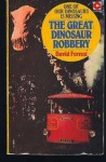 The Great Dinosaur Robbery - David Forrest