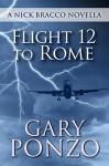 Flight 12 to Rome: A Nick Bracco Novella - Gary Ponzo