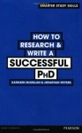 How to Research & Write a Successful PhD - Kathleen McMillan, Jonathan Weyers