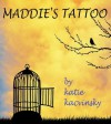 Maddie's Tattoo (A Short Story) (Prequel to Awaken) - Katie Kacvinsky