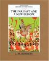 The Far East & a New Europe (The Illustrated History of the World, Vol 5) - J.M. Roberts