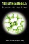 The Fasting Chronicle: Growing from Milk 2 Meat - Peter Eley, Dorothy Williams