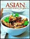 Asian: Enticing Stir-Fries and Sensational Aromatic Dishes from the East - Linda Doeser, David G. Armstrong, Madeleine David, Edward Allwright, Karl Adamson, Ian Sandom