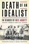 Death of an Idealist: In Search of Neil Aggett - Beverley Naidoo, George Bizos