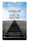 Lonergan and the Level of Our Time - Frederick E. Crowe, S.J.