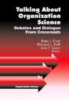 Talking about Organization Science: Debates and Dialogue from Crossroads - Peter J. Frost, Richard L. Daft, Arie Y. Lewin