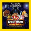 National Geographic Angry Birds Star Wars: The Science Behind the Saga - Amy Briggs