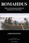 Romahdus: Miten yhteiskunnat päättävät tuhoutua tai menestyä - Jared Diamond, Kimmo Pietiläinen