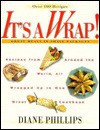 It's a Wrap!: Great Meals in Small Packages - Diane Phillips