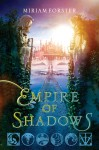 Empire of Shadows (Audio) - Miriam Forster