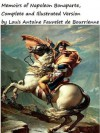 Memoirs of Napoleon, Complete ~ Illustrated and Annotated Version - Louis Antoine Fauvelet de Bourrienne, Charles-Maxime de Villemarest
