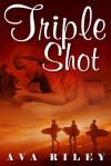 Triple Shot - Ava Riley