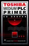 Toshiba Medium Plc Primer - Edwin Dropka
