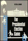 The Presidential Election Game - Steven Brams