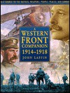 The Western Front Companion 1914-1918: A-Z Source to the Battles, Weapons, People, Places and Air Combat - John Laffin