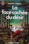 La face cachée du désir - Philippe Curval