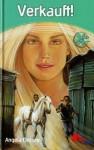 Verkauft! (Engel der Pferde, #6) - Angela Dorsey, Andrea Nieradzik
