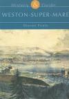 Weston-Super-Mare: History & Guide - Sharon Poole