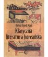 Klasyczna literatura koreańska - Halina Ogarek-Czoj