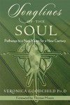 Songlines Of The Soul: Pathways to a New Vision for a New Century - Veronica Goodchild, Thomas Moore