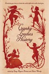 Cranky Ladies of History - Tehani Wessely, Tansy Rayner Roberts, Garth Nix